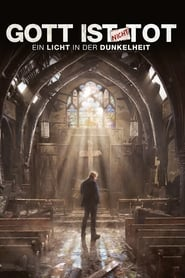Gott ist nicht tot – Ein Licht in der Dunkelheit