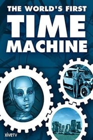 The World's First Time Machine 2003