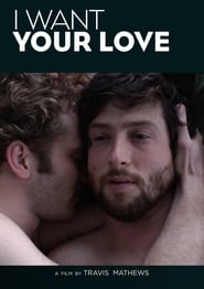 Ver I Want Your Love Online HD Español y Latino (2012)