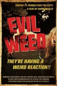 Evil Weed 2009