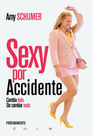 I Feel Pretty (Sexy por accidente) (2018)