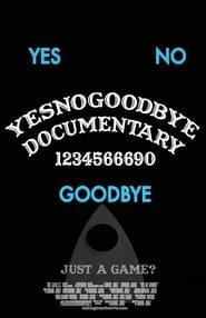 Yes, No, Goodbye - The Ouija Board Documentary