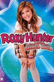 Roxy Hunter and the Legend of Mermaid