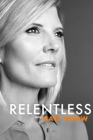 Relentless With Kate Snow - Season 1