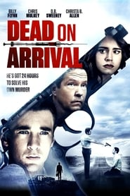 Dead on Arrival (2017) Full Movie