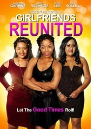 Girlfriends Reunited : The Movie | Watch Movies Online