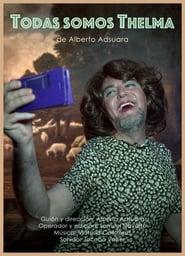 Ver Todas somos Thelma Online HD Castellano, Latino y V.O.S.E (2020)