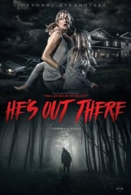 He's Out There (2018) Watch Online Free