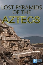 Lost Pyramids of the Aztecs (2020)