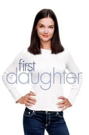 First Daughter (2004), film online subtitrat
