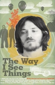 The Way I See Things (2008)
