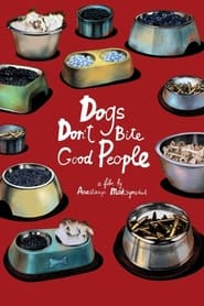 Dogs Don't Bite Good People (2021)