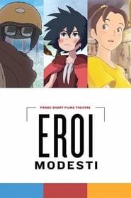 Eroi modesti – Ponoc Short Films Theatre