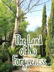 Watch The Land of No Forgiveness (2020)