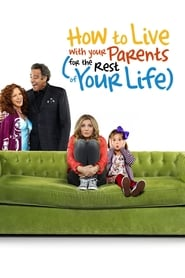 Poster How to Live With Your Parents (For the Rest of Your Life) 2013