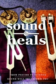 Sound Heals : The Movie | Watch Movies Online