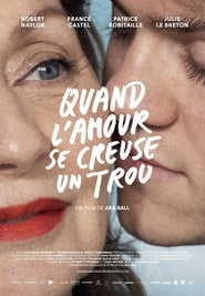 film Quand l'amour se creuse un trou streaming