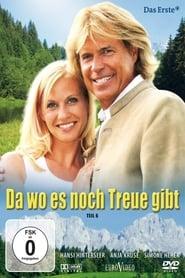 Da wo es noch Treue gibt (2007)