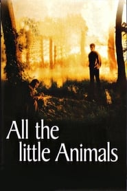 All the Little Animals - On this earth, in this land, We are all here for a reason. - Azwaad Movie Database