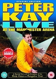 Peter Kay: Live at the Manchester Arena (2004)