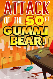 Attack of the 50-foot Gummi Bear