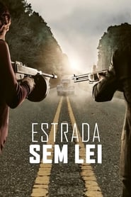 Estrada Sem Lei (2019) Assistir Online – Baixar Mega