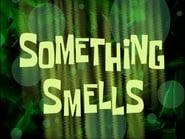 Something Smells