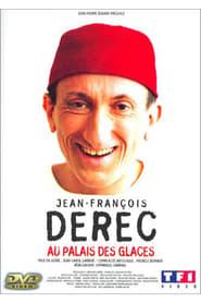 Jean-François Derec : Au Palais des Glaces 2002