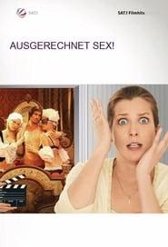 Ausgerechnet Sex! 2011