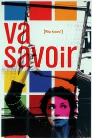 Poster for Va Savoir (Who Knows?)