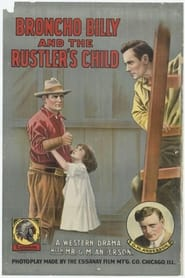 Broncho Billy and the Rustler's Child 1913