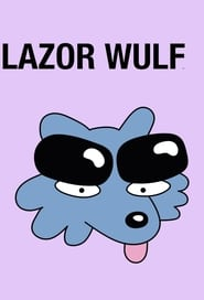 Lazor Wulf Season 1 Episode 4