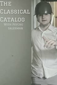The Classical Catalog With Psycho Salesman (2021)