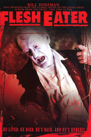 FleshEater: Revenge of the Living Dead (2009)
