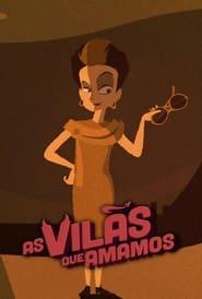 Watch As Vilãs Que Amamos (2019)