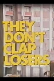 They Don't Clap Losers 1975