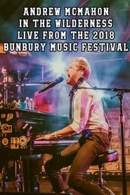 Andrew McMahon in the Wilderness - Live from the 2018 Bunbury Music Festival 1970