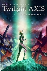 Mobile Suit Gundam: Twilight Axis streaming vf poster