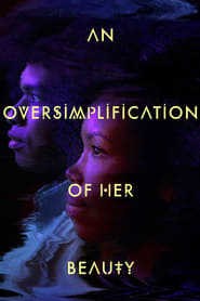 Poster for An Oversimplification of Her Beauty
