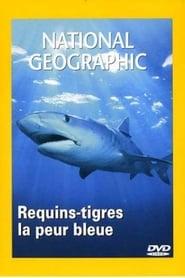 National Geographic : Requins-tigres, la peur bleue