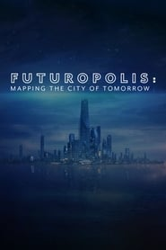 Futuropolis: Mapping the City of Tomorrow