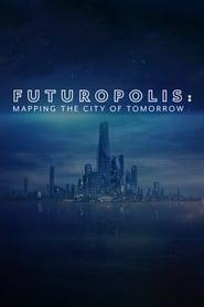 Futuropolis: Mapping the City of Tomorrow 2018