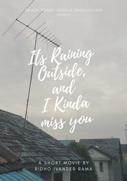 Its Raining Outside, and I Kinda Miss You