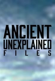 Ancient Unexplained Files - Season 1