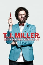 مشاهدة فيلم T.J. Miller: Meticulously Ridiculous مترجم