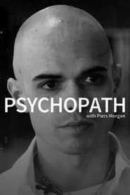 Psychopath with Piers Morgan 2019
