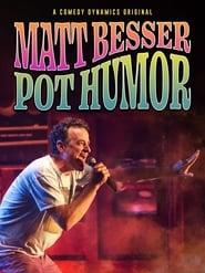 Matt Besser: Pot Humor (2019)