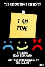I Am Fine