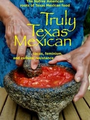 Truly Texas Mexican : The Movie | Watch Movies Online