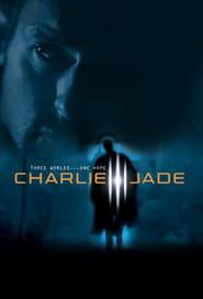 Charlie Jade 2005